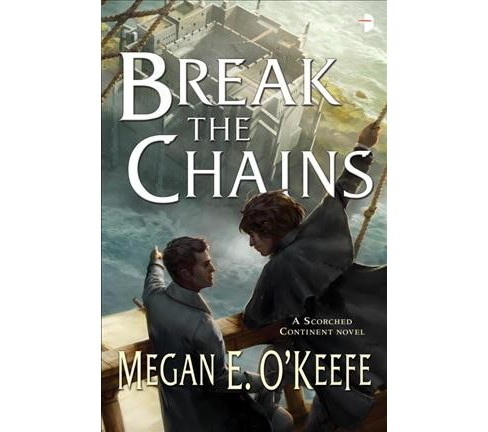 Break the Chains (Paperback) (Megan E. O'keefe) - image 1 of 1