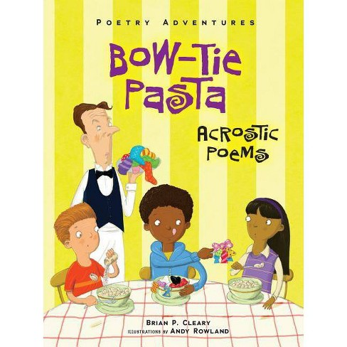 Bow-Tie Pasta - (Poetry Adventures) by  Brian P Cleary (Paperback) - image 1 of 1