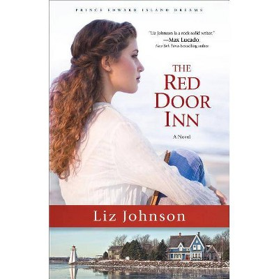The Red Door Inn - (Prince Edward Island Dreams) by  Liz Johnson (Paperback)