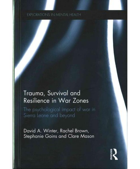 Trauma, Survival and Resilience in War Zones : The Psychological Impact of War in Sierra Leone and - image 1 of 1