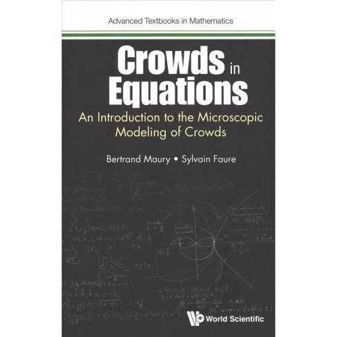 Crowds in Equations : An Introduction to the Microscopic Modeling of Crowds -  (Hardcover) - image 1 of 1