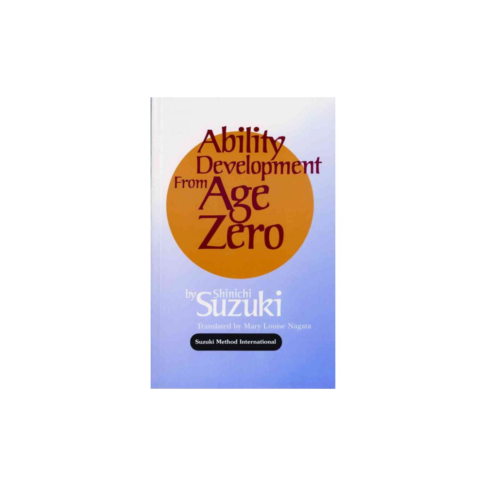 Ability Development from Age Zero - by Shinichi Suzuki (Paperback)