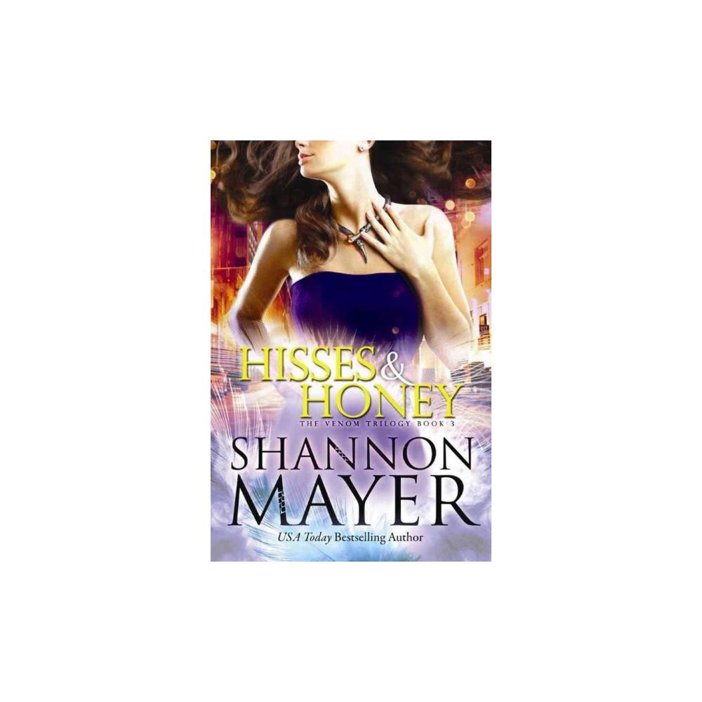 Hisses & Honey (Paperback) (Shannon Mayer)