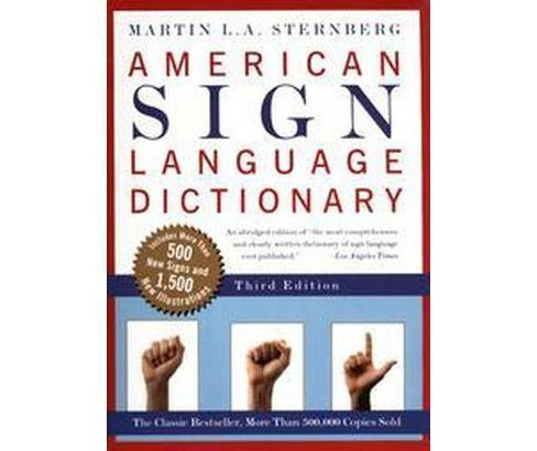 American Sign Language Dictionary (Revised / Subsequent) (Paperback) (Martin L. A. Sternberg) - image 1 of 1