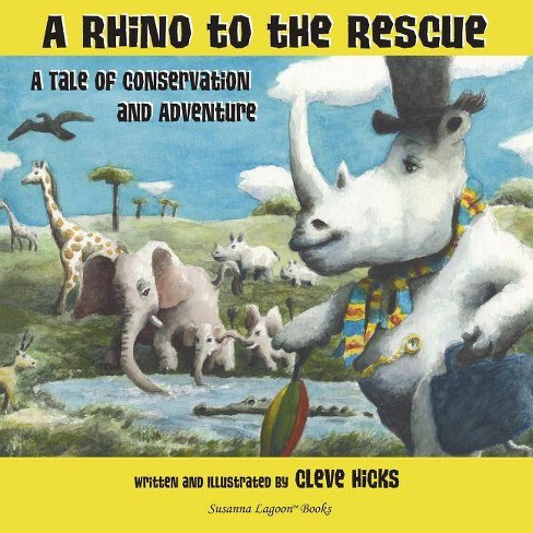 A Rhino To The Rescue - by  Cleve Hicks (Paperback) - image 1 of 1