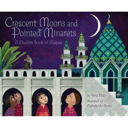 Crescent Moons and Pointed Minarets - by  Hena Khan (Hardcover) - image 1 of 1