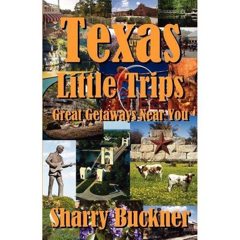 Texas Little Trips - by  Sharry Buckner (Paperback) - image 1 of 1