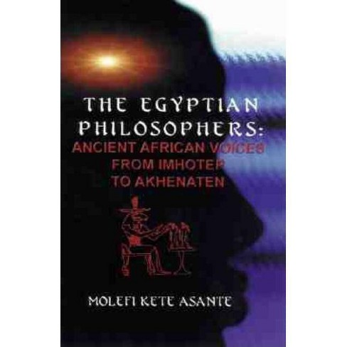 The Egyptian Philosophers - by  Molefi Kete Asante (Paperback) - image 1 of 1