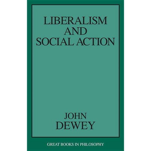 Liberalism and Social Action - (Great Books in Philosophy) by  John Dewey (Paperback) - image 1 of 1