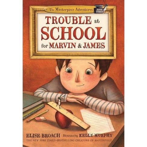 Trouble at School for Marvin & James - (Masterpiece Adventures) by  Elise Broach (Paperback) - image 1 of 1