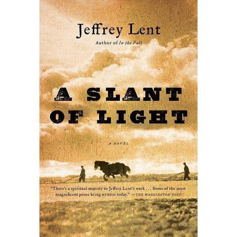 A Slant of Light - by  Jeffrey Lent (Paperback) - image 1 of 1