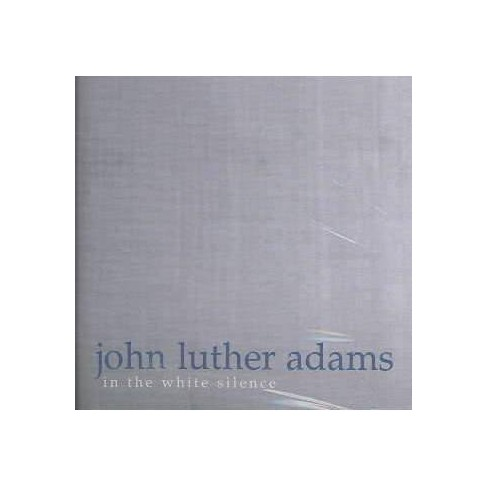 John Luther Adams - In the White Silence (CD) - image 1 of 1