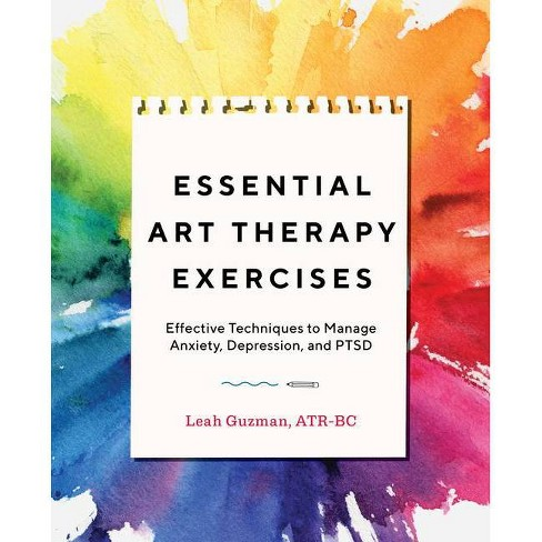Essential Art Therapy Exercises - by  Leah Guzman (Paperback) - image 1 of 1