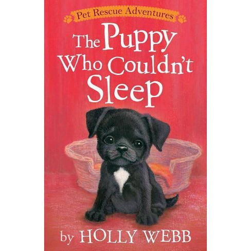The Puppy Who Couldn't Sleep - (Pet Rescue Adventures) by  Holly Webb (Paperback) - image 1 of 1