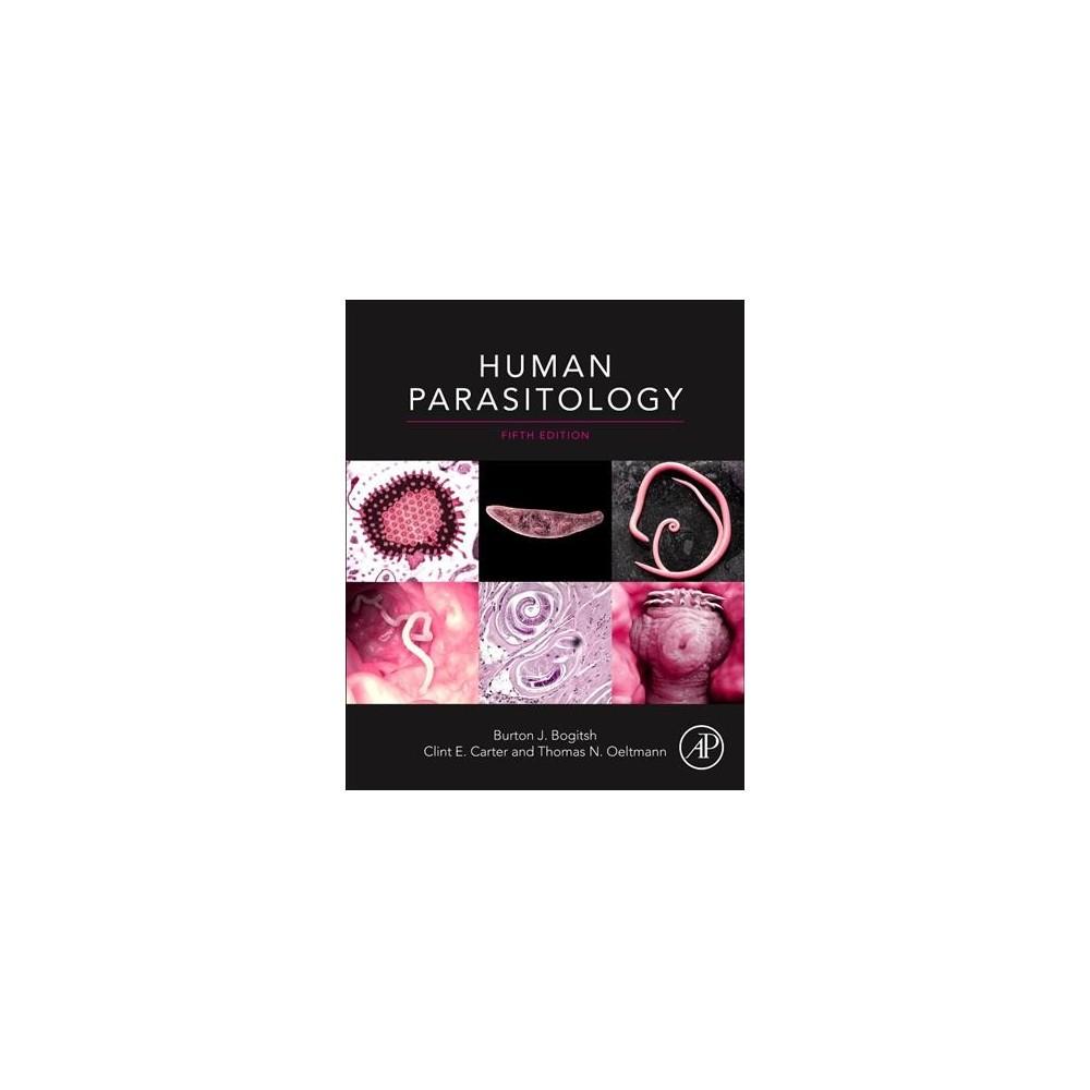 Human Parasitology - 5 by Burton J. Bogitsh & Clint E. Carter & Thomas N. Oeltmann (Hardcover)