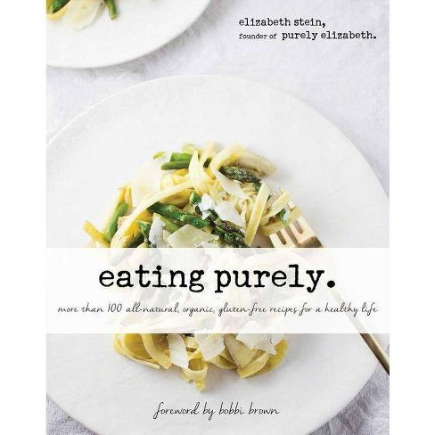 Eating Purely - by  Elizabeth Stein (Hardcover) - image 1 of 1