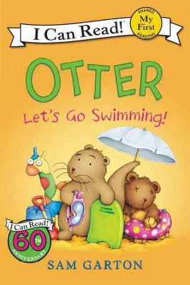 Otter : Let's Go Swimming! - Reprint (My First I Can Read)by Sam Garton (Paperback)