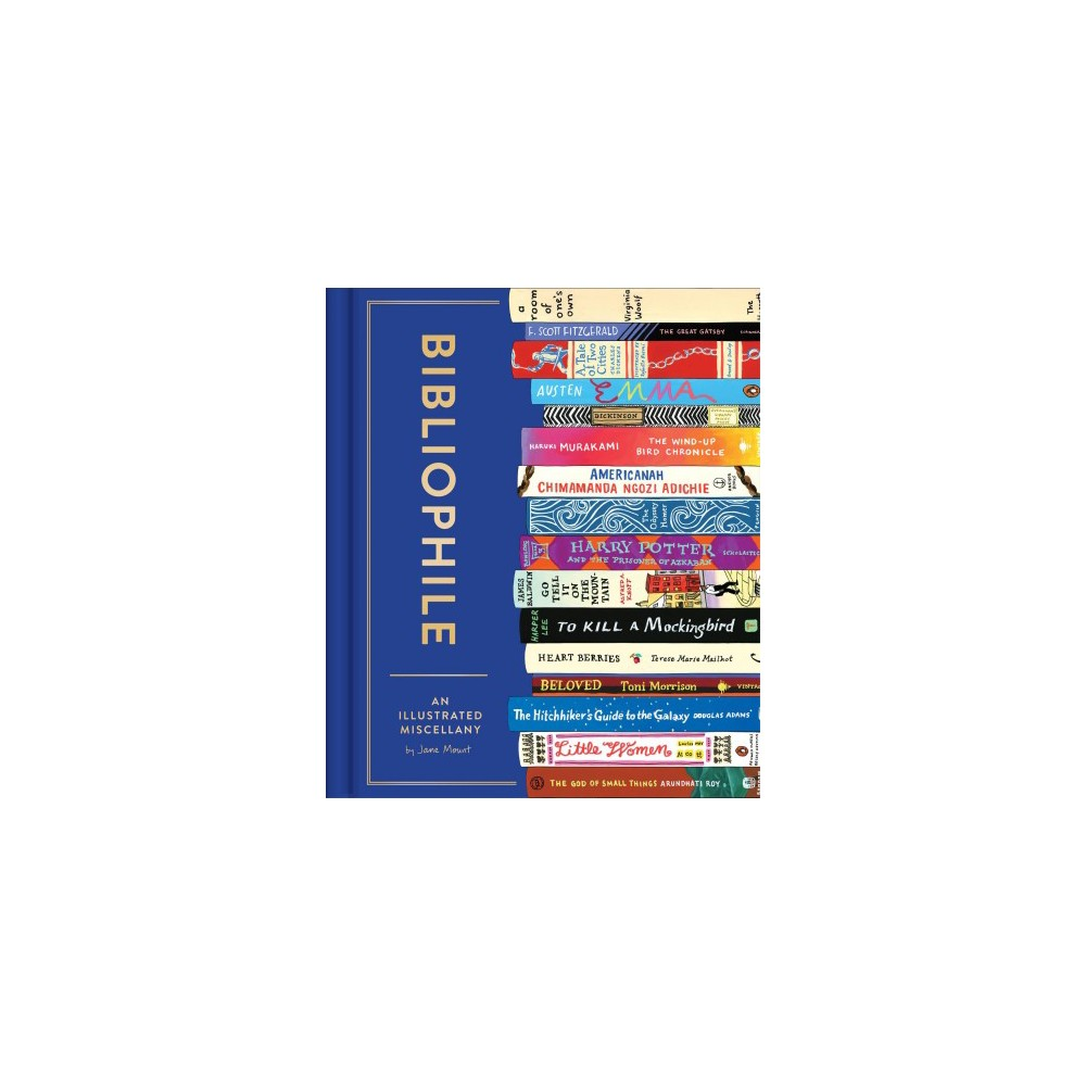 Bibliophile : An Illustrated Miscellany - Ill by Jane Mount (Hardcover)
