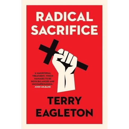 Radical Sacrifice - by  Terry Eagleton (Paperback) - image 1 of 1