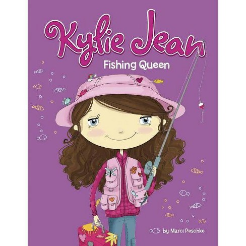 Fishing Queen - (Kylie Jean) by  Marci Peschke (Paperback) - image 1 of 1