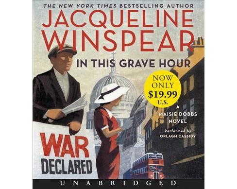 In This Grave Hour -  Unabridged (Maisie Dobbs) by Jacqueline Winspear (CD/Spoken Word) - image 1 of 1