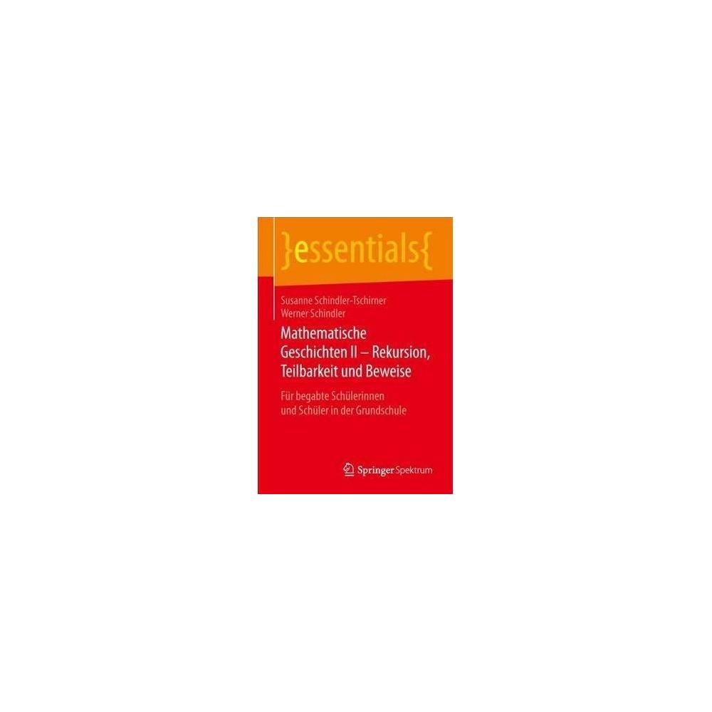 Mathematische Geschichten - Rekursion, Teilbarkeit Und Beweise - (Paperback)