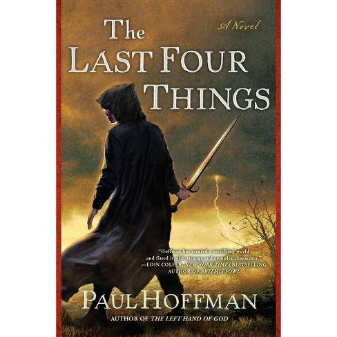 The Last Four Things - (Left Hand of God) by  Paul Hoffman (Paperback) - image 1 of 1