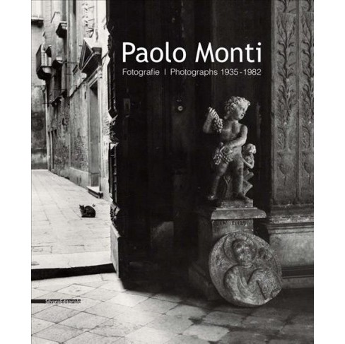 Paolo Monti : Fotografie / Photographs 1935–1982 (Hardcover) - image 1 of 1