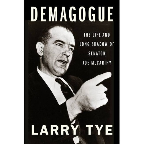 Demagogue - by  Larry Tye (Hardcover) - image 1 of 1
