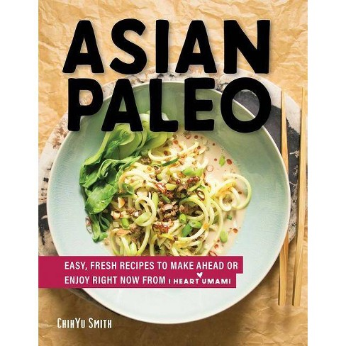 Asian Paleo - by  Chihyu Smith (Hardcover) - image 1 of 1