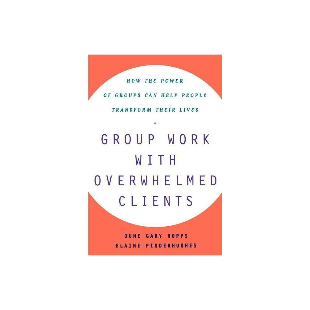 Group Work With Overwhelmed Clients By June Gary Hopps Paperback