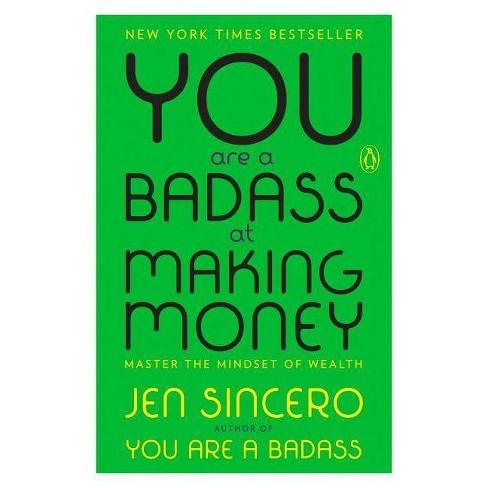 You Are a Badass at Making Money by Jen Sincero (Paperback) - image 1 of 1