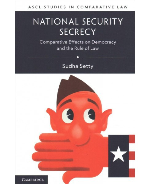 National Security Secrecy : Comparative Effects on Democracy and the Rule of Law (Paperback) (Sudha - image 1 of 1