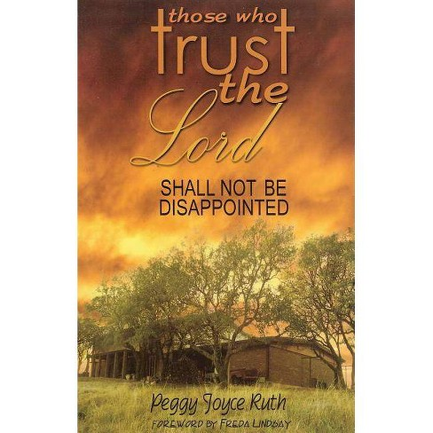 Those Who Trust the Lord Shall Not Be Disappointed - by  Peggy Joyce Ruth (Paperback) - image 1 of 1