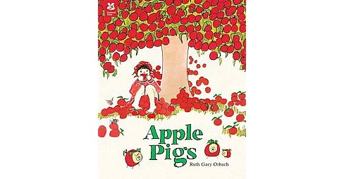 Apple Pigs (Hardcover) (Ruth Gary Orbach) - image 1 of 1