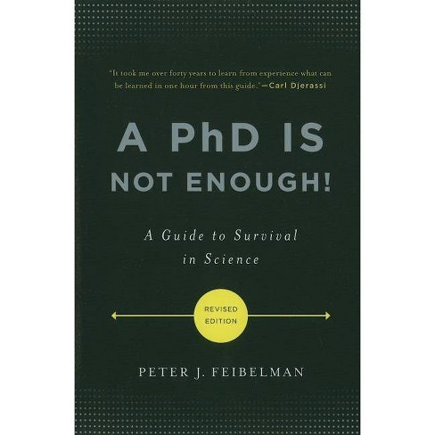 A PhD Is Not Enough! - by  Peter J Feibelman (Paperback) - image 1 of 1