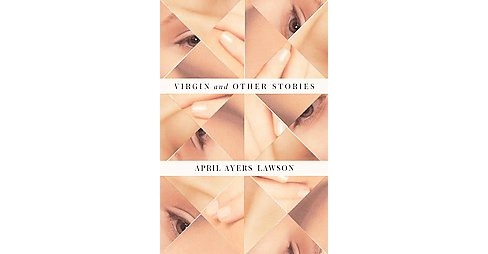 Virgin and Other Stories (Hardcover) (April Ayers Lawson) - image 1 of 1