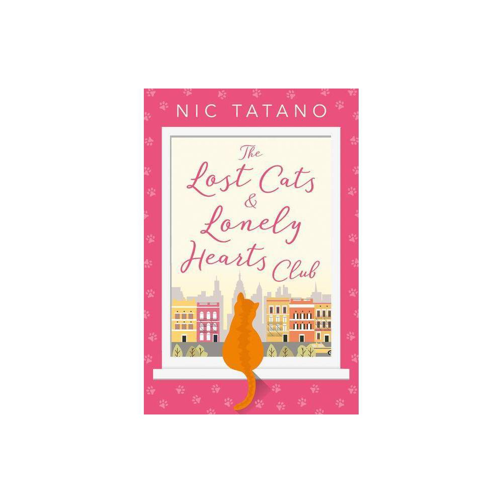 The Lost Cats And Lonely Hearts Club By Nic Tatano Paperback