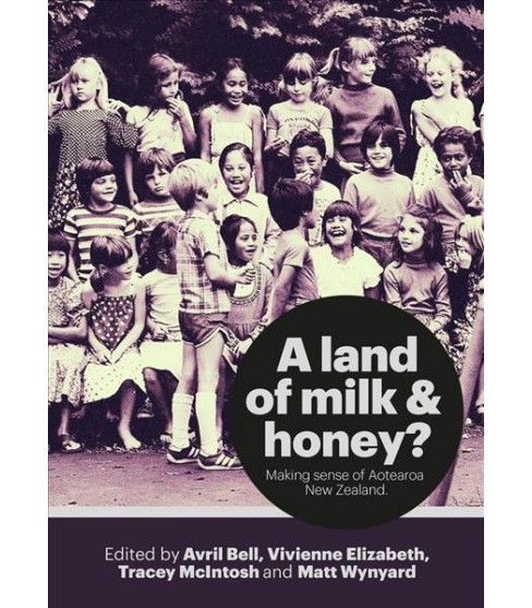 Land of Milk and Honey? : Making Sense of Aotearoa New Zealand (Paperback) - image 1 of 1