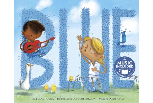 Blue -  (Sing Your Colors!) by Blake Hoena (Paperback) - image 1 of 1