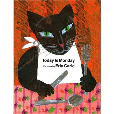 Today Is Monday - by  Eric Carle (Hardcover)
