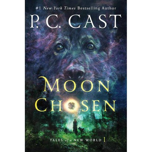 Moon Chosen: Tales of a New World (Hardcover) by P. C. Cast - image 1 of 1