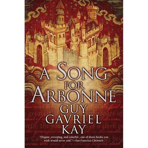 A Song for Arbonne - by  Guy Gavriel Kay (Paperback) - image 1 of 1