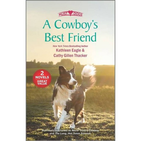 A Cowboy's Best Friend - by  Kathleen Eagle & Cathy Gillen Thacker (Paperback) - image 1 of 1