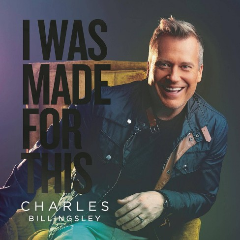Charles Billingsley - I Was Made For This (CD) - image 1 of 1