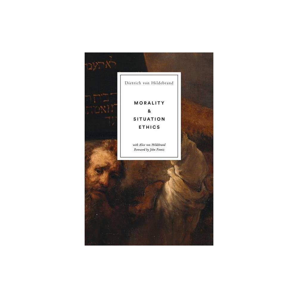 Morality And Situation Ethics By Dietrich Von Hildebrand Paperback