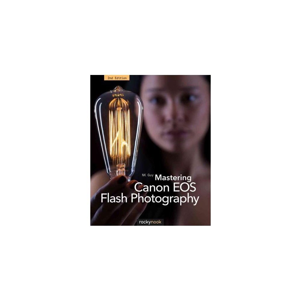 Mastering Canon Eos Flash Photography (Paperback) (N. K. Guy)