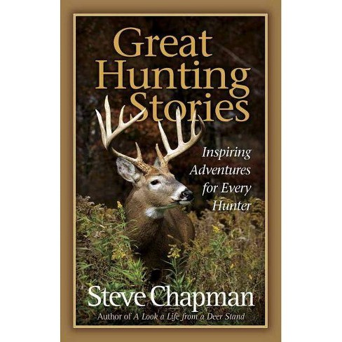 Great Hunting Stories - by  Steve Chapman (Paperback) - image 1 of 1