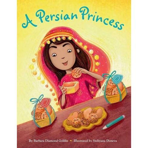 A Persian Princess - by  Barbara D Goldin (Hardcover) - image 1 of 1