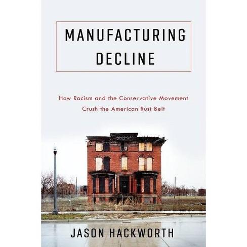 Manufacturing Decline - by  Jason Hackworth (Paperback) - image 1 of 1
